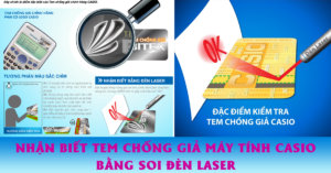 nhận biết tem chống giả của máy tính casio bằng soi đèn laser tân hoa mai